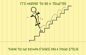It's harder to be a trustee than to go down steps on a pogo stick